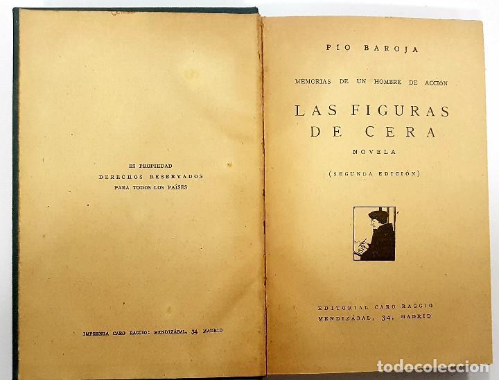 PÍO BAROJA - LAS FIGURAS DE CERA. CARLO RAGGIO CALLE MENDIZABAL, SEGUNDA EDICIÓN, CONSERVA PORTADA (Libros antiguos (hasta 1936), raros y curiosos - Literatura - Narrativa - Novela Histórica)