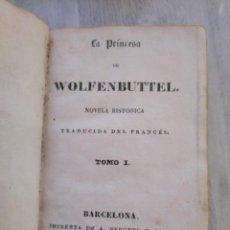 Libros antiguos: LA PRINCESA DE WOLFENBUTTEL (1833) - NOVELA HISTÓRICA EN 2 TOMOS. Lote 190027816