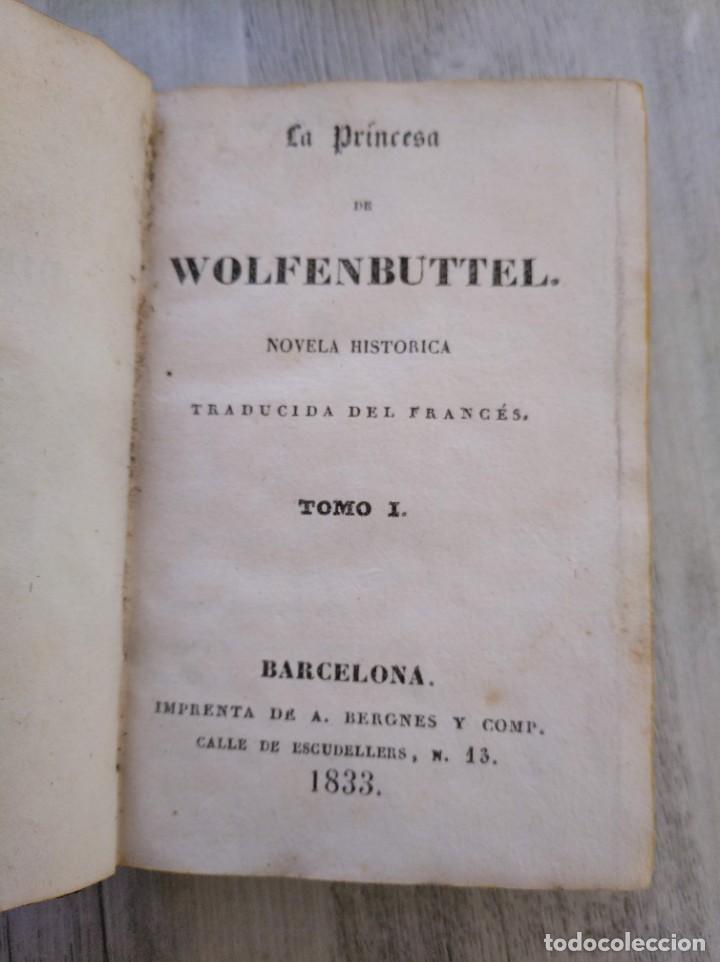 Libros antiguos: LA PRINCESA DE WOLFENBUTTEL (1833) - NOVELA HISTÓRICA EN 2 TOMOS - Foto 7 - 190027816