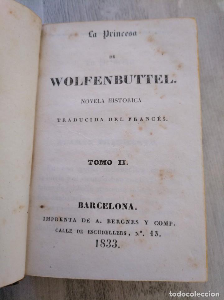 Libros antiguos: LA PRINCESA DE WOLFENBUTTEL (1833) - NOVELA HISTÓRICA EN 2 TOMOS - Foto 10 - 190027816