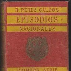 Livros antigos: EPISODIOS NACIONALES. PRIMERA SERIE. NAPOLEON EN CHAMARTIN. ZARAGOZA.- PEREZ GALDOS, B. . Lote 190289252