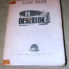 Libros antiguos: EL DESERTOR, DE LAJOS ZILAHY. DE EDICIONES HISPANO AMERICANAS S.A. EN EL AÑO 1914.. Lote 191153815