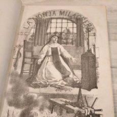 Libros antiguos: LA MONJA MILAGRERA (1865), OBRA DE MANUEL GONZÁLEZ, ILUSTRADO CON 10 LÁMINAS. Lote 191518418