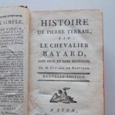 Libros antiguos: 1786, HISTOIRE DE PIERRE TERRAIL, DIT LE CHEVALIER BAYARD, SANS PEUR ET SANS REPROCHE. Lote 191613102