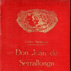 Libros antiguos: VICTOR BALAGUER : CON JOAN DE SERRALLONGA VOL 2 (NOVEL.LA NOVA, 1923). Lote 191632638