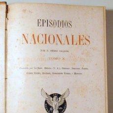 Libros antiguos: PÉREZ GALDÓS, BENITO - EPISODIOS NACIONALES. TOMO X. LOS APOSTÓLICOS. UN FACCIOSO MÁS Y ALGUNOS FRAI. Lote 192352520