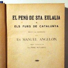 Libros antiguos: ANGELON, MANUEL - EL PENÓ DE STA. EULALIA O ELS FURS DE CATALUNYA - BARCELONA 1920. Lote 193580717