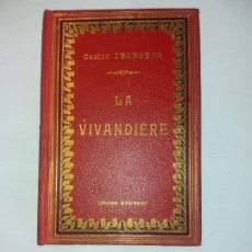 Libros antiguos: BONITO LIBRO 1890 LA VIVANDIERE NOVELA HISTORICA SOBRE NAPOLEON. Lote 193792067