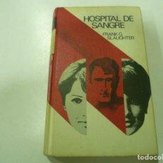 Libros antiguos: LIBRO HOSPITAL DE SANGRE DE FRANK G SLAUGHTER. Lote 194147338