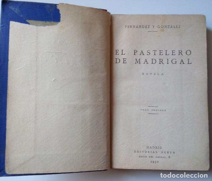 Libros antiguos: Fernández y González: El pastelero del madrigal. Tomos I y II - Foto 5 - 194178362