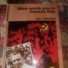 Libros antiguos: ÚLTIMO ACORDÉ PARA LA ORQUESTA ROJA - LUIS Y. BONMATI - 1ª EDICIÓN 1990. Lote 194209162