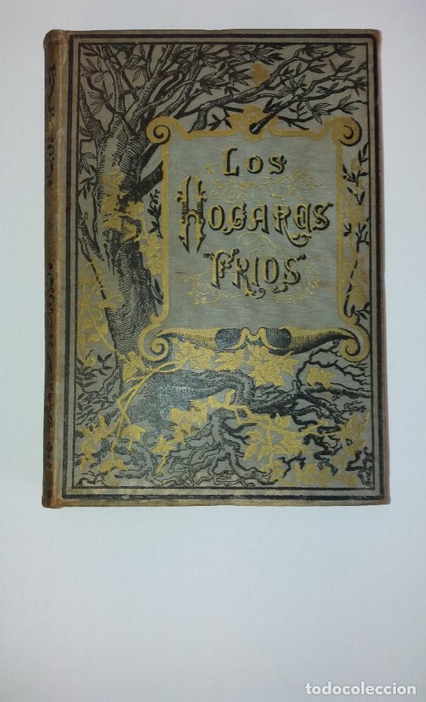 LOS HOGARES FRIOS (Libros antiguos (hasta 1936), raros y curiosos - Literatura - Narrativa - Novela Histórica)