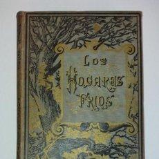 Libros antiguos: LOS HOGARES FRIOS. Lote 194340407