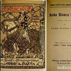 Libros antiguos: AROCENA ARREGUI, FAUSTO. DOÑA BLANCA GARCÉS. NOVELA LEGENDARIA. S.A. (1925).. Lote 194396631