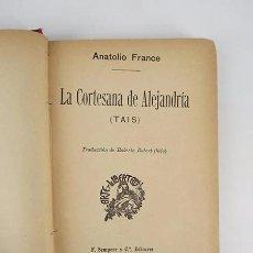 Libros antiguos: TAIS, LA CORTESANA DE ALEJANDRÍA (ANATOLE FRANCE) SEMPERE. Lote 194605507