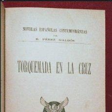 Libros antiguos: TORQUEMADA EN LA CRUZ - PEREZ GALDÓS - 1893. Lote 194639342