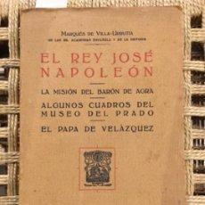 Libros antiguos: EL REY JOSE NAPOLEON, LA MISION DEL BARON DE AGRA, MUSEO PRADO, PAPA DE VELAZQUEZ, MARQUES VILLA. Lote 194862788