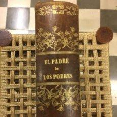 Libros antiguos: EL PADRE DE LOS POBRES, RAFAEL DEL CASTILLO, 1862. Lote 194863506