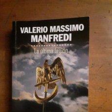Libros antiguos: LA ULTIMA LEGION -VALERIO MASSIMO MANFREDI. Lote 194895455
