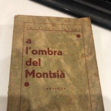 Libros antiguos: A L'OMBRA DEL MONTSIA. Lote 194966813