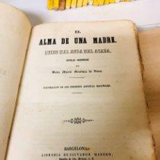 Libros antiguos: EL ALMA DE UNA MADRE QUIEN MAL ANDA MAL ACABA POR DOÑA MARIA MENDOZA DE VIVES 1862. Lote 195056253