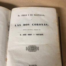 Libros antiguos: D.JUAN I DE CASTILLA O LAS DOS CORONAS POR D.JOSÉ RIBOT Y FONTSERE MADRID 1852. Lote 195145333