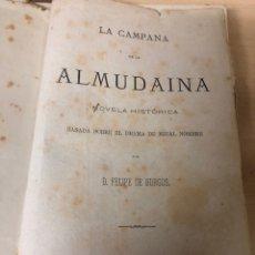 Libros antiguos: LA CAMPANA DE LA ALMUDAINA POR FELIPE DE BURGOS 1876 BARCELONA. Lote 195151035