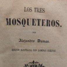 Libros antiguos: LOS TRES MOSQUETEROS, ALEJANDRO DUMAS, EDICION ILUSTRADA 1859.. Lote 195242308