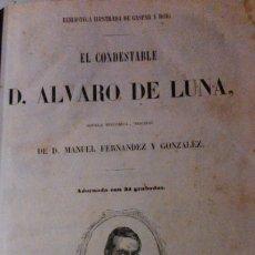 Libros antiguos: DON ÁLVARO DE LUNA. MANUEL FERNÁNDEZ Y GONZÁLEZ -1851. Lote 195330202