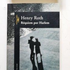 Libros antiguos: RÉQUIEM POR HARLEM ROTH, HENRY MADRID 2002 ALFAGUARA IN 4º RÚSTICA ILUSTRADA CON SOLAPAS 383 PP. I. Lote 195317810