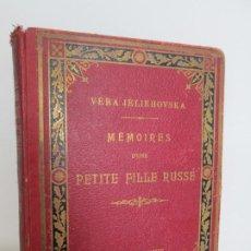 Libros antiguos: VERA JELIKHOVSKA. MEMOIRES D´UNE PETITE FILLE RUSSE. LEON GOLSCHMANN. . Lote 195370783