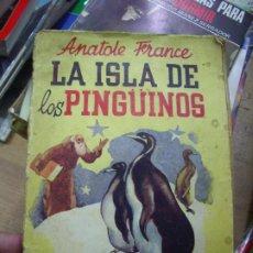Libros antiguos: LA ISLA DE LOS PINGÜINOS, ANATOLE FRANCE. N.1111-776. Lote 195377366