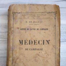 Libros antiguos: EL MÉDICO RURAL - LE MÉDECIN DE CAMPAGNE (1858) - HONORÉ DE BALZAC. Lote 195780050