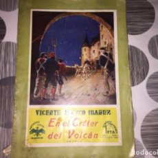 Libros antiguos: EN EL CRÁTER DEL VOLCÁN. VICENTE BLASCO IBÁÑEZ . Lote 196005580