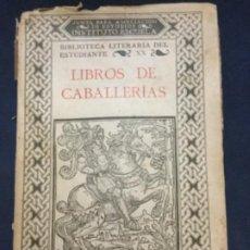 Libros antiguos: LIBROS DE CABALLERIAS - TOMO XX 2ª EDICION 1935 - BIBLIOTECA LITERARIA DEL ESTUDIANTE - 292P. 20X13. Lote 196152312