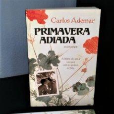 Libros antiguos: PRIMAVERA ADIADA DE CARLOS ADEMAR. Lote 198571050