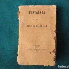Libros antiguos: FORTALEZA, GRABIEL BALERIOLA, MURCIA 1901 INTONSO. Lote 198572958