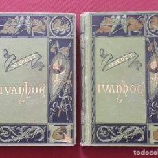 Libros antiguos: IVANHOE - WALTER SCOTT - 1883 - 2 TOMOS - COMPLETA - CON DESPERFECTOS.. Lote 199031677