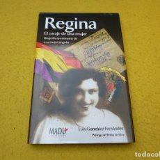 Libros antiguos: LIBRO REGINA - EL CORAJE DE UNA MUJER - LUIS GONZALEZ FERNANDEZ - PEDRO DE SILVA. Lote 199137411