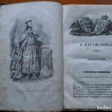 Libros antiguos: JUAN I DE CASTILLA O LAS DOS CORONAS. MADRID, 1853. Lote 202260243
