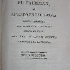 Libros antiguos: EL TALISMAN Ó RICARDO EN PALESTINA - SIR WALTER SCOTT - TOMO II - AÑO 1826. Lote 202347738