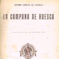 Libros antiguos: ANTONIO CANOVAS DEL CASTILLO, LA CAMPANA DE HUESCA EDITADO POR SATURNINO CALLEJA JUNTO DOS OBRAS MÁS. Lote 202782676