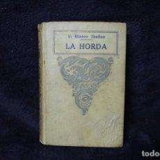 Libros antiguos: VICENTE BLASCO IBAÑEZ LA HORDA EDITORIAL PROMETEO 1919. Lote 204482161