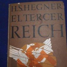 Libros antiguos: LIBRO EL TERCER REICH DE H.S.HEGNER TAPA DURA. Lote 204495493