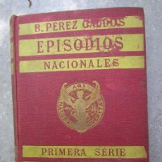 Libros antiguos: PEREZ GALDOS ,EPISODIOS NACIONALES , PRIMERA SERIE , TRAFALGAR , LA CORTE DE CARLOS IV , 1927. Lote 204518747