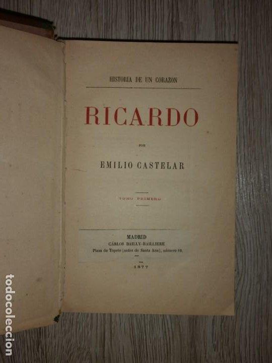 RICARDO, HISTORIA DE UN CORAZON - ESCRITO POR D. EMILIO CASTELAR - MADRID, 1877. 2 TOMOS EN 1 LIBRO (Libros antiguos (hasta 1936), raros y curiosos - Literatura - Narrativa - Novela Histórica)