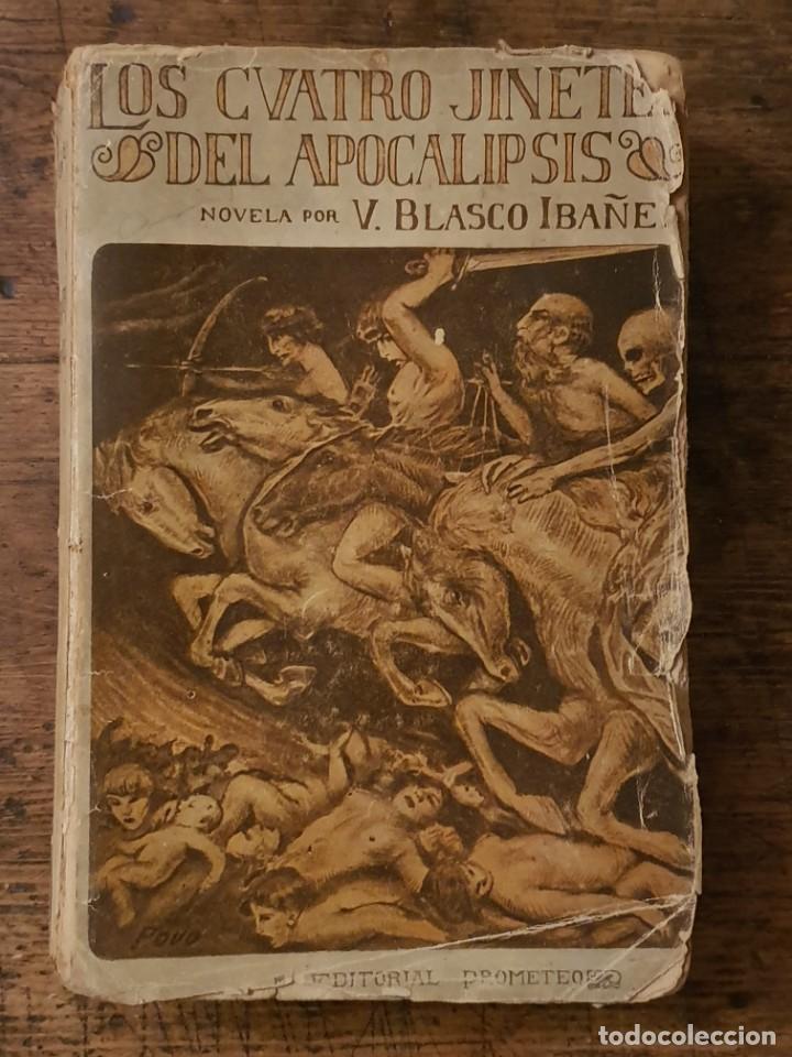LOS CUATRO JINETES DEL APOCALIPSIS - BLASCO IBAÑEZ - EDITORIAL PROMETEO 1919 (Libros antiguos (hasta 1936), raros y curiosos - Literatura - Narrativa - Novela Histórica)