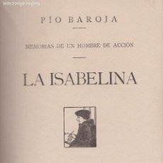 Libros antiguos: LA ISABELINA : MEMORIAS DE UN HOMBRE DE ACCIÓN / PÍO BAROJA. Lote 207022163