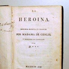 Libros antiguos: GENLIS, MADAMA DE - LA HEROÍNA. HISTORIA ESCRITA EN FRANCÉS POR… - MADRID 1818 - 1ª EDICIÓN EN ESPAÑ. Lote 207088613