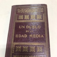 Libros antiguos: UN DUELO EN LA EDAD MEDIA, EL CASCO DE ORO POR PEDRO UMBERT AÑO 1911. Lote 207207888